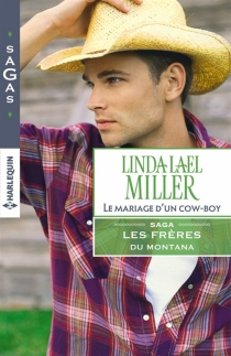 Le mariage d'un cow-boy : les frères du Montana - Linda LaelMiller