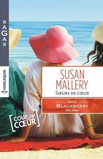 Soeurs de coeur : Blackberry Island - SusanMallery