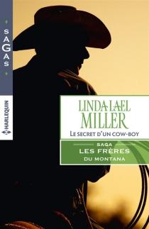 Le secret d'un cow-boy : les frères du Montana - Linda LaelMiller