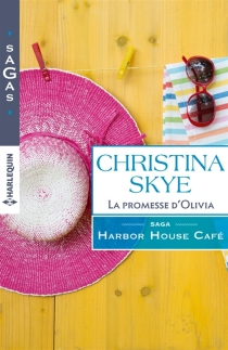 La promesse d'Olivia : Harbor House Café - ChristinaSkye