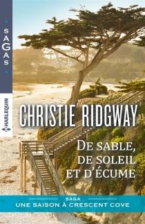 De sable, de soleil et d'écume : une saison à Crescent Cove - ChristieRidgway