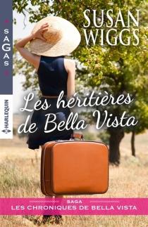 Les héritières de Bella Vista : les chroniques de Bella Vista - SusanWiggs