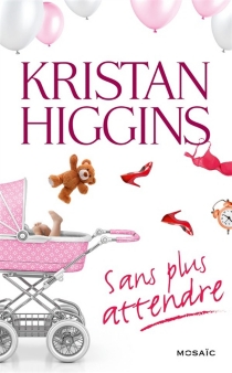 Sans plus attendre - KristanHiggins