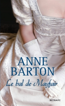 Le bal de Mayfair - Anne Barton