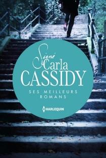 Signé Carla Cassidy : ses meilleurs romans - CarlaCassidy