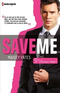 Save me : 5e Avenue - MaiseyYates