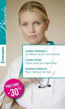 Le retour du Dr Armstrong| Idylle pour un urgentiste| Pour l'amour de Nell - LauraIding