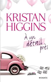A un détail près - KristanHiggins