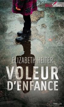 Voleur d'enfance - ElizabethHeiter