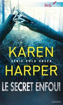 Le secret enfoui : Cold Creek - Karen Harper