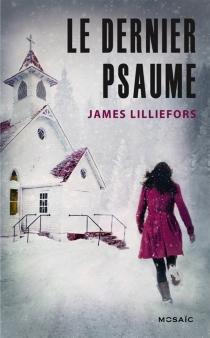 Le dernier psaume - JamesLilliefors