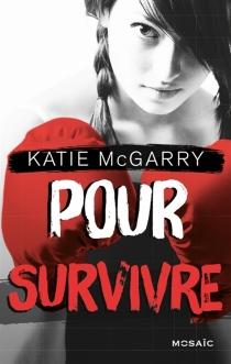 Pour survivre - KatieMcGarry