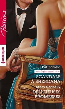 Scandale à Sherdana : enfant secret| Délicieuses promesses - StacyConnelly