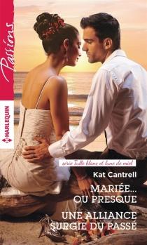 Mariée... ou presque| Une alliance surgie du passé : tulle blanc et lune de miel - KatCantrell