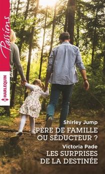 Père de famille ou séducteur ?| Les surprises de la destinée - ShirleyJump