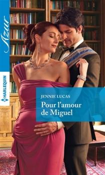Pour l'amour de Miguel - JennieLucas