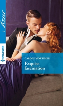 Exquise fascination - Carole Mortimer