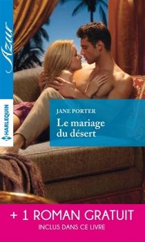 Le mariage du désert| Un irrésistible play-boy - JanePorter