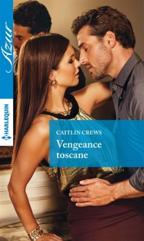Vengeance toscane - CaitlinCrews