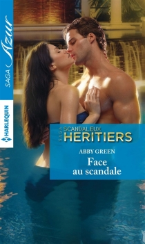 Face au scandale : scandaleux héritiers - Abby Green