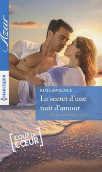 Le secret d'une nuit d'amour : enfant secret - Kim Lawrence