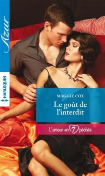 Le goût de l'interdit : l'amour en 7 péchés - MaggieCox