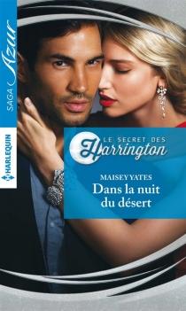 Dans la nuit du désert : le secret des Harrington - MaiseyYates