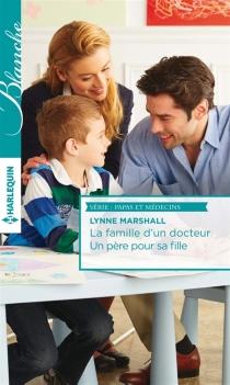 La famille d'un docteur| Un père pour sa fille - LynneMarshall