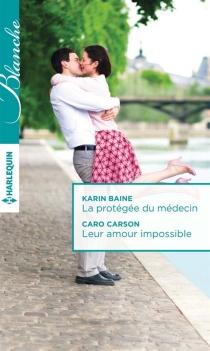 La protégée du médecin| Leur amour impossible - KarinBaine