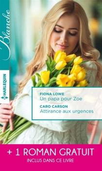 Un papa pour Zoé| Attirance aux urgences| Mission passion - CaroCarson