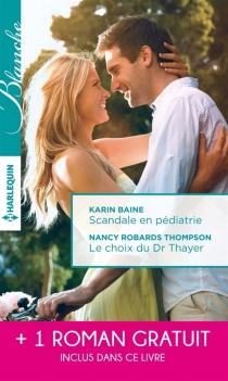 Scandale en pédiatrie| Le choix du Dr Thayer| Coup de foudre en Australie - KarinBaine