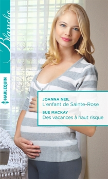 L'enfant de Sainte-Rose| Des vacances à haut risque - SueMcKay