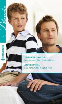 Inavouable révélation| La chance d'une vie - AnnieO'Neil
