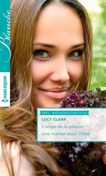 L'orage de la passion| Une maman pour Chloe : irrésistibles docteurs - LucyClark
