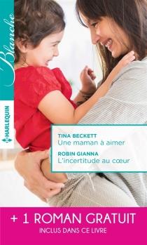 Une maman à aimer| L'incertitude au coeur| Un très séduisant médecin - TinaBeckett