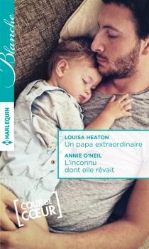 Un papa extraordinaire| L'inconnu dont elle rêvait - LouisaHeaton