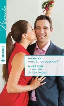 Amitié... ou passion ?| La mariée de Las Vegas - JaniceLynn