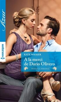 A la merci de Dario Olivero : mariage arrangé - KateWalker