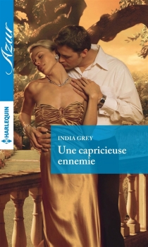 Une capricieuse ennemie - India Grey
