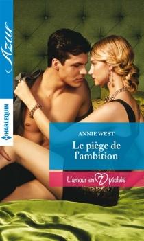 Le piège de l'ambition : l'amour en 7 péchés - AnnieWest
