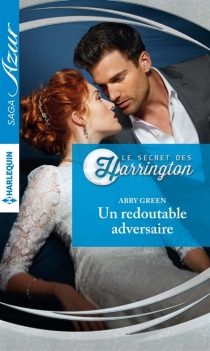 Un redoutable adversaire : le secret des Harrington - Abby Green