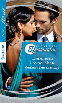 Une troublante demande en mariage : le secret des Harrington - CarolMarinelli