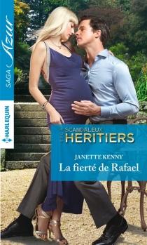 La fierté de Rafael : scandaleux héritiers - JanetteKenny