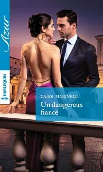 Un dangereux fiancé - CarolMarinelli
