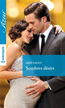 Sombres désirs - Abby Green
