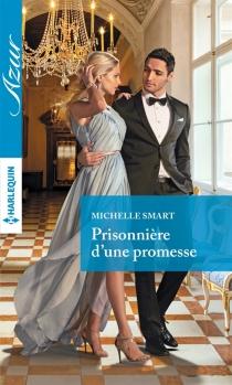 Prisonnière d'une promesse - MichelleSmart