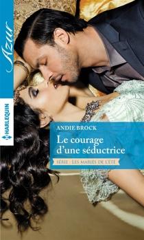 Le courage d'une séductrice : les mariés de l'été - AndieBrock