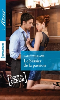 Le brasier de la passion - Cathy Williams