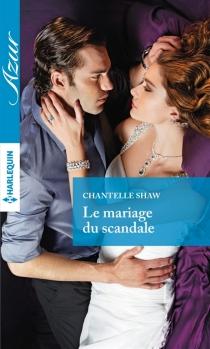 Le mariage du scandale - ChantelleShaw