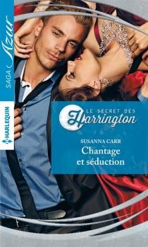 Chantage et séduction : le secret des Harrigton - SusannaCarr